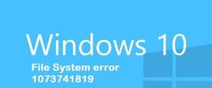 7 способов исправления ошибки файловой системы 1073741819 в ОС Windows 10