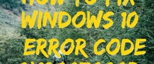 7 способов исправления ошибки с кодом 0x8007000d при обновлении Windows 10