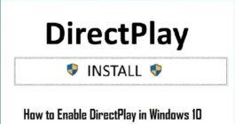 Как включить DirectPlay, если ОС Windows 10 просит ее установить, 3 способа