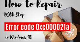 8 способов, как исправить ошибку Windows 10 с кодом остановки 0xc000021a