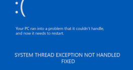 Как исправить ошибку system thread exception not handled Windows 10, 5 способов